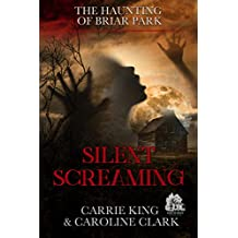 Silent Screaming: Haunted House (The Haunting of Briar Park Book 3)