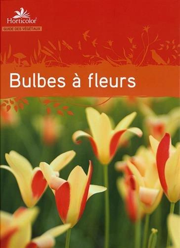 Guide des bulbes à fleurs par Horticolor