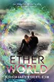 By Gabel, Claudia ( Author ) [ Etherworld By Mar-2015 Hardcover