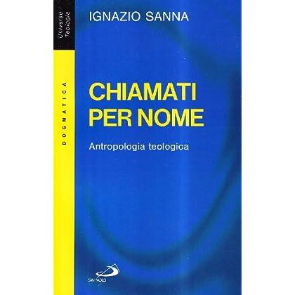 Chiamati Per Nome. Antropologia Teologica