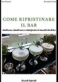 Aprire un bar: Bar - Analizzare, reinterpretare e modernizzare la tua attività