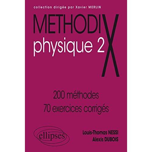 Méthodix Physique - 2 : 200 méthodes, 100 exercices corrigés