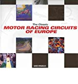 The Classic Motor-racing Circuits of Europe by Venables, David ( AUTHOR ) Sep-23-2010 Hardback