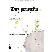 Daz prinzelîn: Ûz dem franzois gediutschet. Mittelhochdeutsche Ausgabe