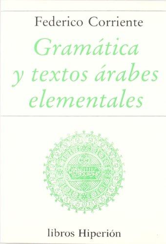 Gramática y textos árabes elementales (Libros Hiperión)