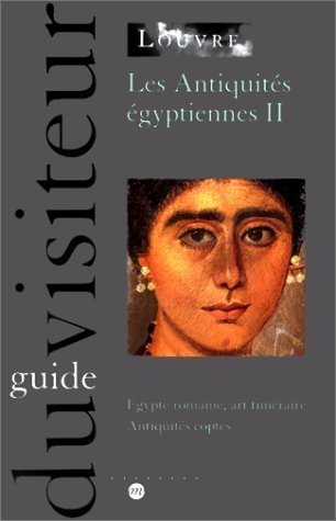 Les antiquités égyptiennes, tome 2. Egypte romaine, art funéraire et antiquités coptes par Collectif