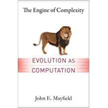 The Engine of Complexity – Evolution as Computation
