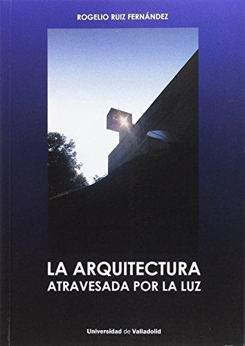 Arquitectura atravesada por la luz,La