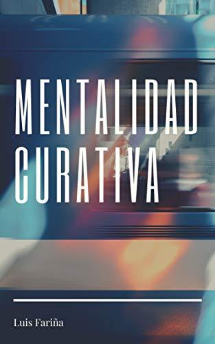 Mentalidad curativa eBook: Luis Fariña: Amazon.es: Tienda Kindle