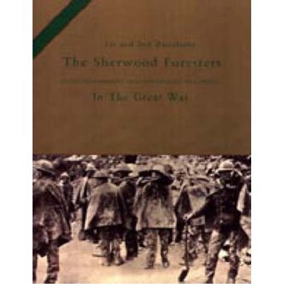 [(1st and 2nd Battalions the Sherwood Foresters (Nottinghamshire and Derbyshire Regiment) in the Great War 2003)] [ By (author) H. C. Wylly ] [October, 2006]