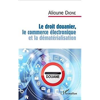 Le droit douanier, le commerce électronique et la dématérialisation