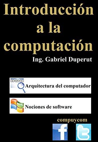 Introducción a la computación por Gabriel Duperut