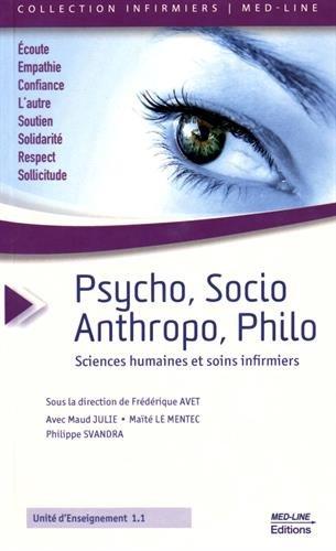Psycho, socio, anthropo, philo. : Sciences humaines et soins infirmiers par Frédérique Avet