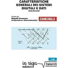 Caratteristiche generali dei sistemi digitali e dati: Coedizione Zanichelli - in riga (in riga ingegeria Vol. 135) (Italian Edition)