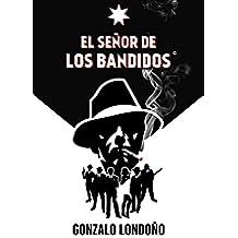 El Señor de los Bandidos: El Señor de los Bandidos