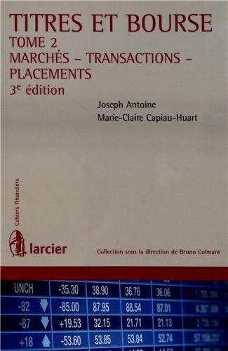 Titres et Bourse : Tome 2, Marchés, transactions, placements par Joseph Antoine, Marie-Claire Capiau-Huart