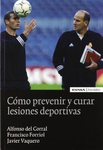 Cómo prevenir y curar lesiones deportivas (Ciencias de la salud) por Alfonso del Corral Salas