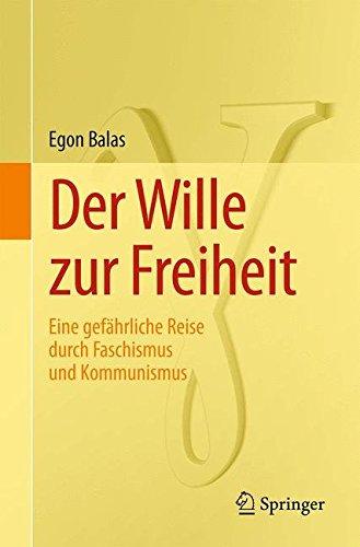 Der Wille zur Freiheit: Eine gefährliche Reise durch Faschismus und Kommunismus (German Edition)