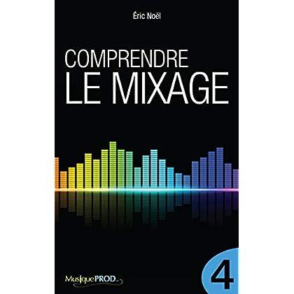 Comprendre le mixage (Partie 4)
