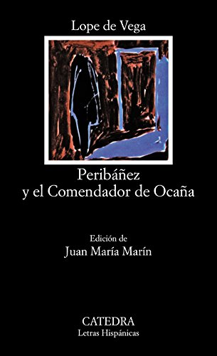 Peribáñez y el Comendador de Ocaña (Letras Hispánicas) por Lope de Vega