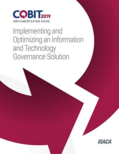 COBIT 2019 Implementation Guide: Implementing and Optimizing an Information and Technology Governance Solution