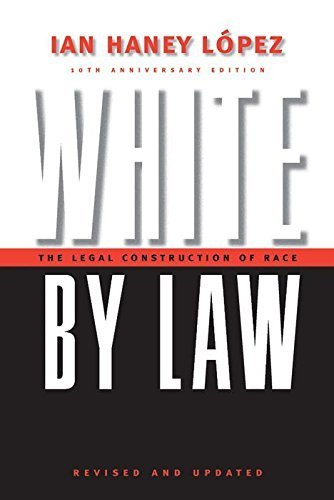 White by Law 10th Anniversary Edition: The Legal Construction of Race (Critical America) 10 Anv edition by L¨®pez, Ian Haney (2006) Paperback