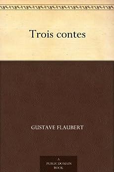 Trois contes (French Edition) von [Flaubert, Gustave]