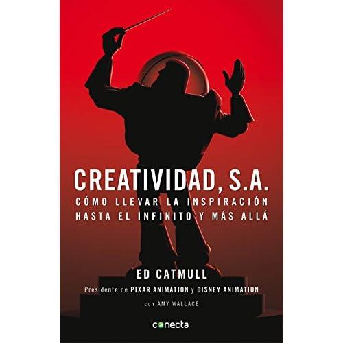 Creatividad, S.A.: Cómo llevar la inspiración hasta el infinito y más allá 3