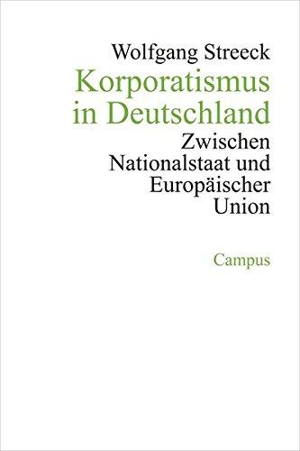Korporatismus in Deutschland: Zwischen Nationalstaat und Europäischer Union (Theorie und Gesellschaft)