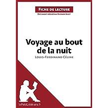 Voyage au bout de la nuit de Louis-Ferdinand Céline (Fiche de lecture): Résumé complet et analyse détaillée de l'oeuvre (French Edition)