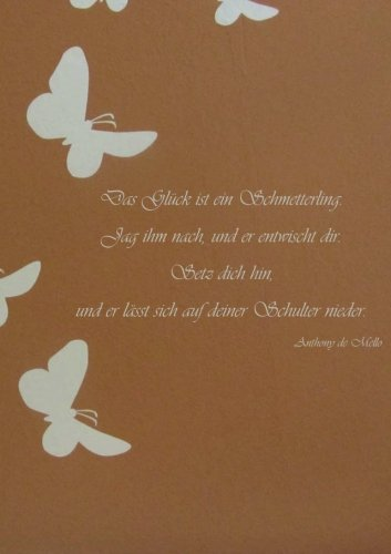 """Preisvergleich Produktbild Notizbuch """"Das Glück ist ein Schmetterling..."""": Anthony de Mello, DIN A5, liniert"""