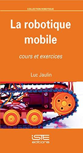 La robotique mobile par Luc Jaulin
