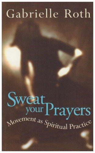 sweat-your-prayers-movement-as-spiritual-practice