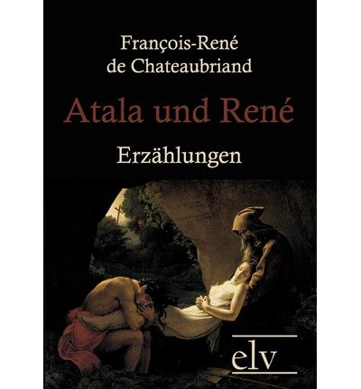 [ [ ATALA UND REN (GERMAN) BY(CHATEAUBRIAND, FRANCOIS-REN )](AUTHOR)[PAPERBACK]