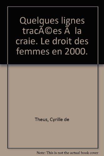 Quelques lignes tracées à la craie. Le droit des femmes en 2000. par Cyrille de Théus