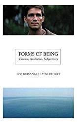 Forms of Being: Cinema, Aesthetics, Subjectivity by Leo Bersani (2004-06-30)