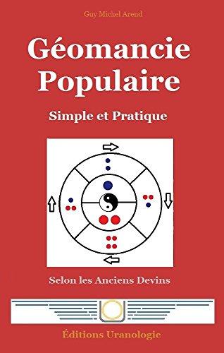 Géomancie Populaire: Simple et Pratique par Guy Michel Arend