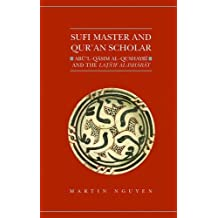 Sufi Master and Qur'an Scholar: Ab=u'l-Qasim al-Qushayr?? and the Lat??'if al-Ish??r??t (Qur'anic Studies Series) by Martin Nguyen (2012-03-22)