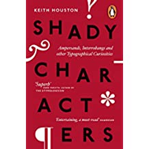 Shady Characters: Ampersands, Interrobangs and other Typographical Curiosities (English Edition)