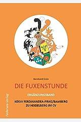 Die Fuxenstunde - Ergänzungsband: Ergänzungsband KDStV Ferdinandea Prag Taschenbuch