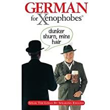 [(German for Xenophobes: Speak the Lingo by Speaking English)] [Author: Drew Launay] published on (May, 2010)