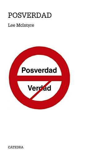 Posverdad (Teorema. Serie Mayor) por Lee McIntyre