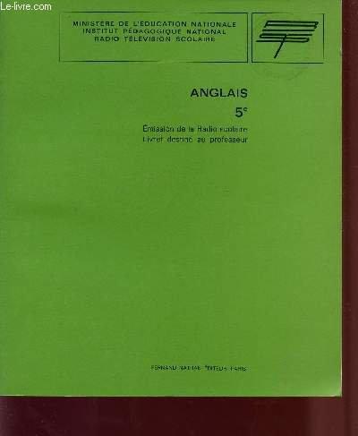 ANGLAIS - CLASSE DE 5è / EMISSION DE LA RADIO SCOLAIRE - LIVRET DU PROFESSEUR.