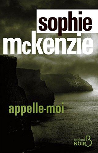 Appelle-moi (BELFOND NOIR) par Sophie MCKENZIE