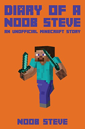 Diary of a Noob Steve: The Noob Wars Book 2: (Noob Wars Series) An Unofficial Minecraft Story (English Edition)