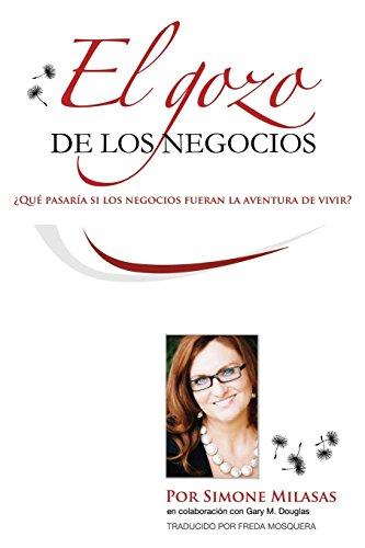 El Gozo de Los Negocios - Joy of Business Spanish por Simone Milasas