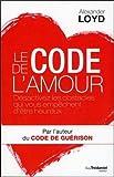 Le code de l'amour - Désactivez les obstacles qui vous empêchent d'être heureux