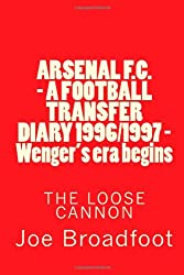 ARSENAL F.C. - A FOOTBALL TRANSFER DIARY 1996/1997 - Wenger's era begins