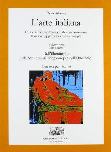 L'arte italiana. Vol. 3A: Dall'illuminismo alle correnti artistiche europee dell'Ottocento. Con espansione online. Per le Scuole superiori