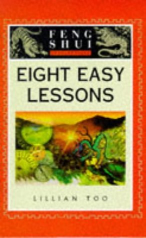 Feng Shui Fundamentals Eight Easy Lessons by Lillian Too (1997-10-02)